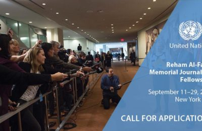 UN Reham Al-Farra Memorial Journalists Fellowship Programme 2017