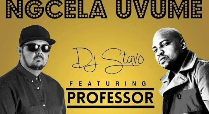 DJ Stavo And Professor Team Up On 'Ngcela Uvume'