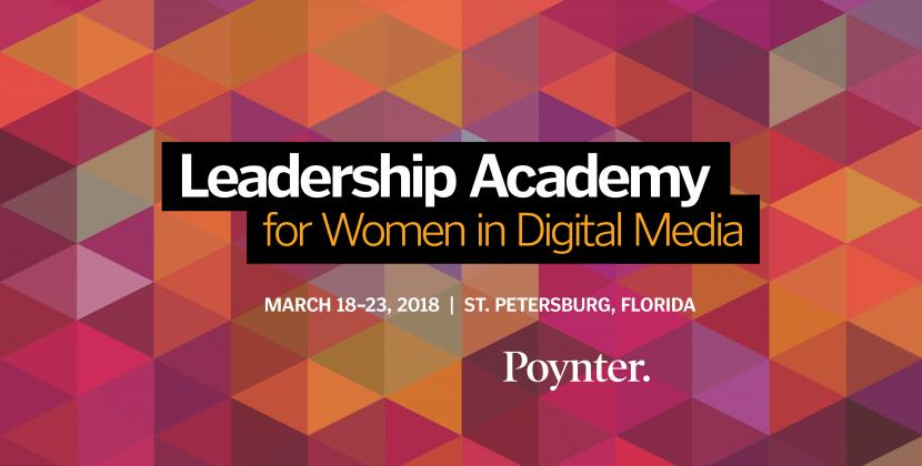 2018 Poynter Leadership Academy for Women in Digital Media