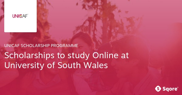 UNICAF Scholarships 2017/2018 to Study Online at University of South Wales