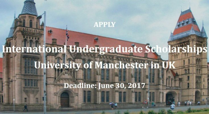International Undergraduate Scholarships at University of Manchester in UK
